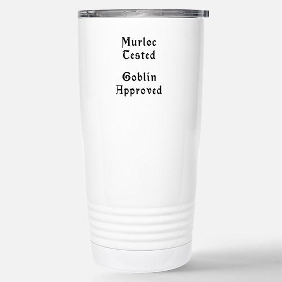 Murloc Tested, Goblin Approved Travel Mug
