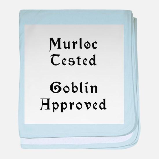 Murloc Tested, Goblin Approved baby blanket
