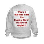 Press 1 to hear it in english Kids Sweatshirt