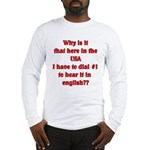 Press 1 to hear it in english Long Sleeve T-Shirt