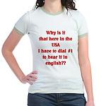 Press 1 to hear it in english Jr. Ringer T-Shirt