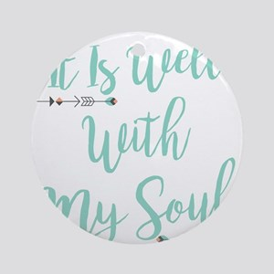 It Is Well With My Soul Round Ornament