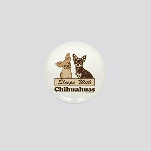 Sleeps With Chihuahuas Mini Button