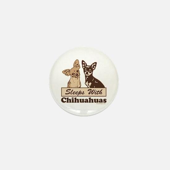 Sleeps With Chihuahuas Mini Button