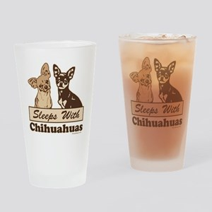 Sleeps With Chihuahuas Drinking Glass