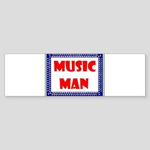MUSIC MAN Bumper Sticker