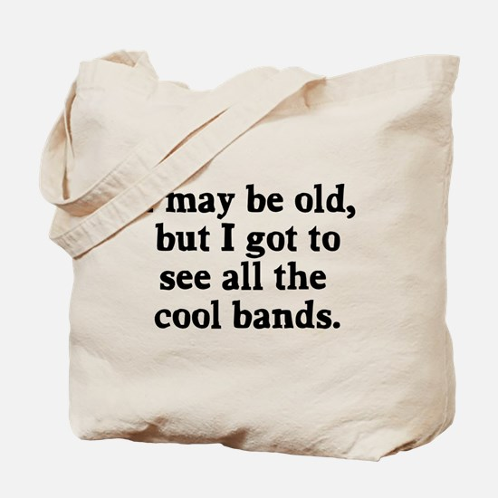 May be old cool bands Tote Bag
