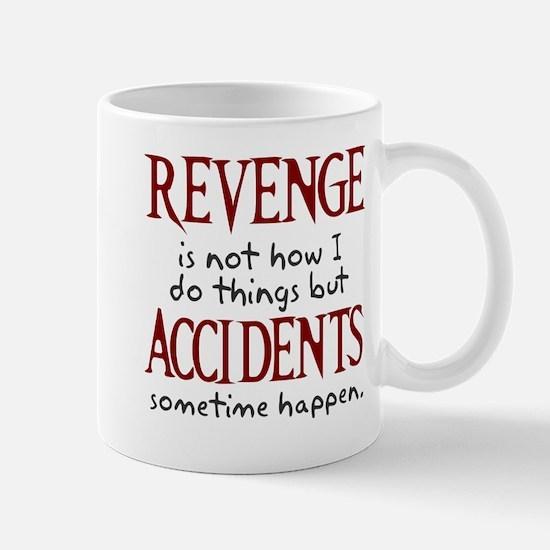 Revenge and accidents Mug