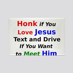 Honk if You Love Jesus Text and Drive Rectangle Ma