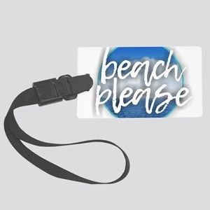 Beach Please Large Luggage Tag