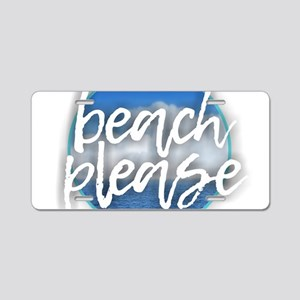 Beach Please Aluminum License Plate