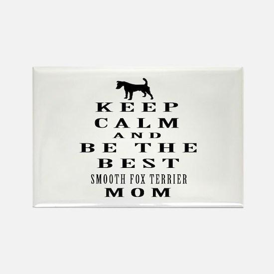 Keep Calm Smooth Fox Terrier Designs Rectangle Mag