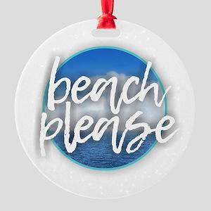 Beach Please Round Ornament