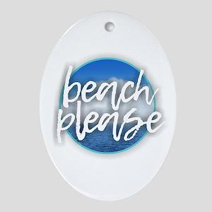 Beach Please Oval Ornament