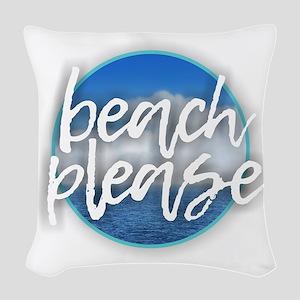 Beach Please Woven Throw Pillow