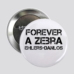 """Ehlers Danlos Syndrome Forever a Zebra 2.25"""""""