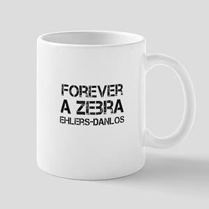 Ehlers Danlos Syndrome Forever a Zebra Mug