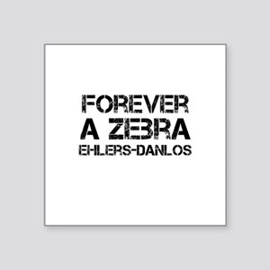 Ehlers Danlos Syndrome Forever a Zebra Sticker