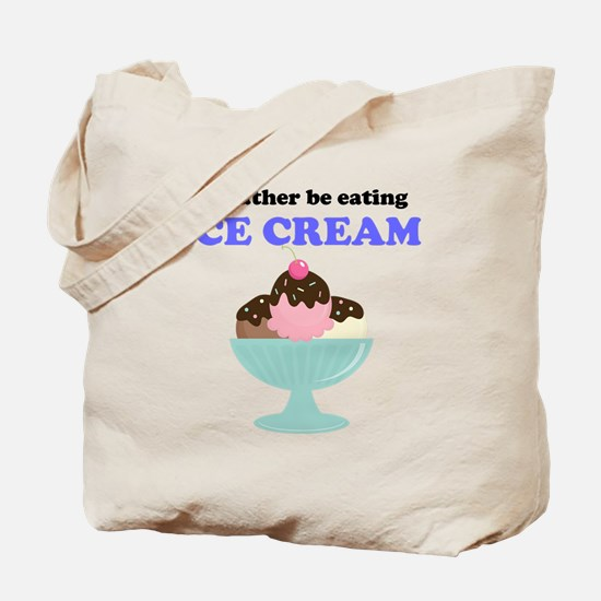 Id Rather Be Eating Ice Cream Tote Bag