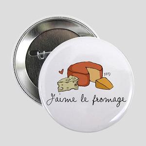 "Jaime le fromage 2.25"" Button"