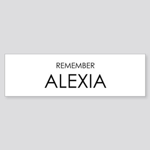 Remember Alexia Bumper Sticker