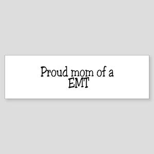 Proud Mom of a EMT Bumper Sticker