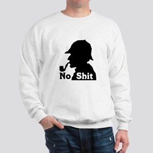 No Shit Sherlock Sweatshirt