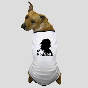No Shit Sherlock Dog T-Shirt