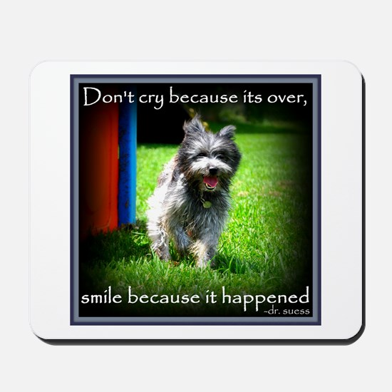 Smile because it happened Mousepad