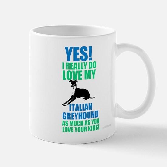 Yes I love my Italian Greyhound as much as you lov