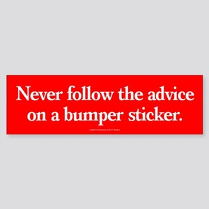 Advice of Stickers Bumper Sticker