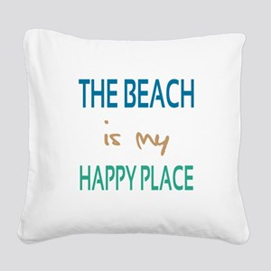 The Beach Is My Happy Place Square Canvas Pillow