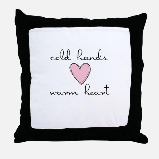 Cold Hands Warm Heart Throw Pillow