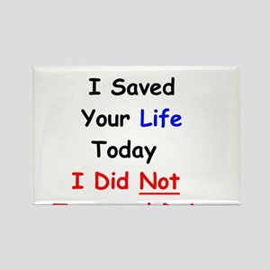I Saved Your Life Today I Did Not Text and Drive R