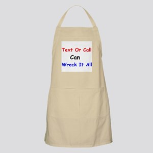 Text Or Call Can Wreck It All Apron