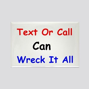 Text Or Call Can Wreck It All Rectangle Magnet