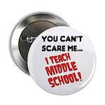 I teach middle school Button