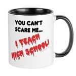 Can't Scare High School Teachers Mug Mugs