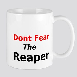 Dont Fear the Reaper Mug