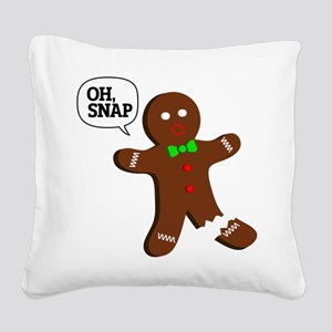 Oh Snap Gingerbread Man Square Canvas Pillow
