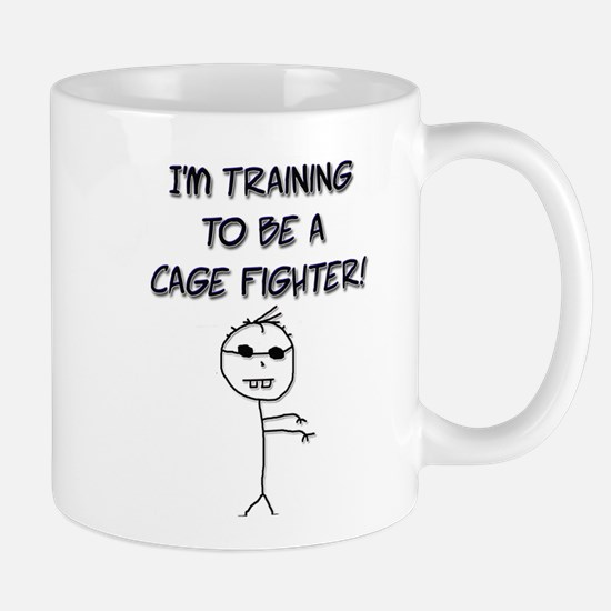 I'm Training to be a Cage Fighter! Mug