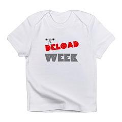 DELOAD WEEK Infant T-Shirt