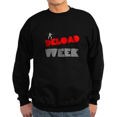 DELOAD WEEK Sweatshirt