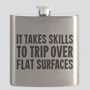 It Take Skills To Trip Over Flat Surfaces Flask