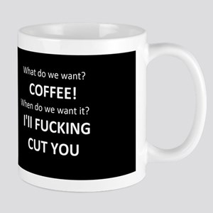 What do we want? Coffee. Mug