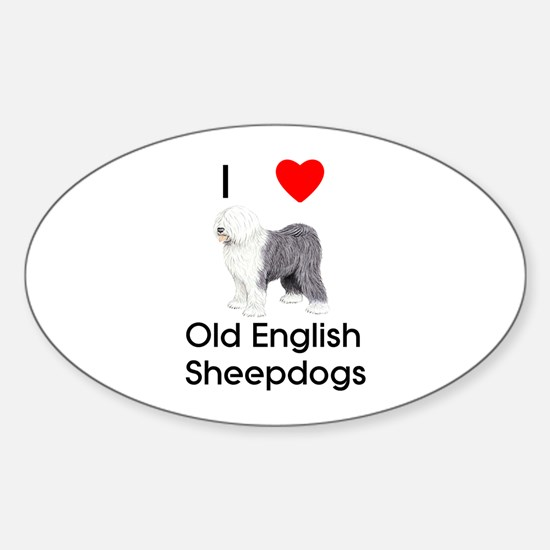 I Love Old English Sheepdogs (pic) Oval Decal