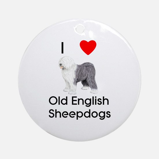 I Love Old English Sheepdogs (pic) Ornament (Round