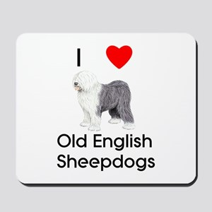 I Love Old English Sheepdogs (pic) Mousepad