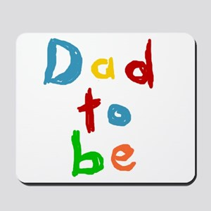 Primary Color Text Dad To Be Mousepad