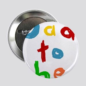 "Primary Color Text Dad To Be 2.25"" Button"